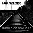 DARK VIOLENCE: Middle of Nowhere