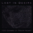 LOST IN DESIRE – 100 Grams Of Your Heart