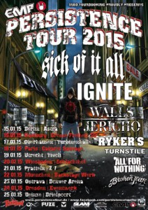 PERSISTENCE TOUR 2015 feat. SICK OF IT ALL / IGNITE / WALLS OF JERICHO / RYKERS / TURNSTILE / ALL FOR NOTHING / BROKEN TEETH