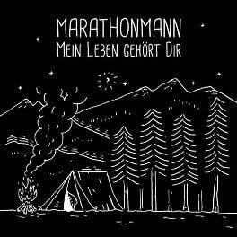 """MARATHONMANN - """"Mein Leben gehört Dir"""""""