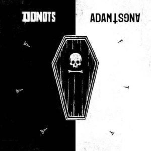 DONOTS und ADAM ANGST veröffentlichen Split Single